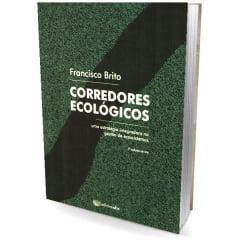 Livro - Corredores Ecológicos - Uma Estratégia Integradora na Gestão de Ecossistemas