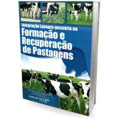 Livro - Integração Lavoura-pecuária na Formação e Recuperação de Pastagens
