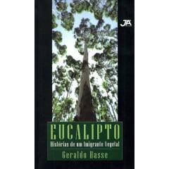 Livro - EUCALIPTO - Histórias de um Imigrante Vegetal