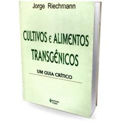 Livro - Cultivos e Alimentos Transgênicos - Um Guia Crítico