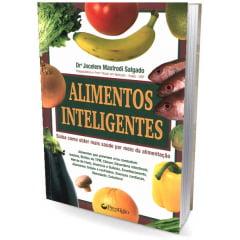 Livro - Alimentos Inteligentes - Saiba como obter mais saúde por meio da alimentação
