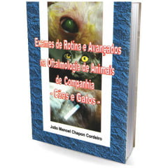 Livro - Exames de Rotina e Avançados na Oftalmologia de Animais de Compahia