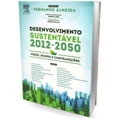 Livro - Desenvolvimento Sustentável 2012/2050 - Visão Rumos e Contradições