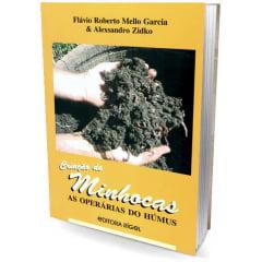Livro - Criação de Minhocas - As Operárias do Húmus