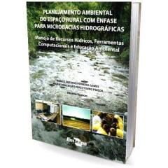 Livro - Planejamento Ambiental do Espaço Rural com Ênfase para Microbacias Hidrográficas