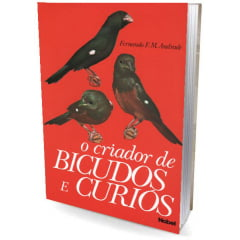 Livro - O Criador de Bicudos e Curiós