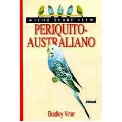 Livro - Tudo Sobre Seu Periquito-australiano