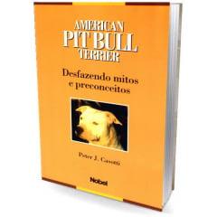 Livro - American Pit Bull Terrier - Desfazendo Mitos e Preconceitos