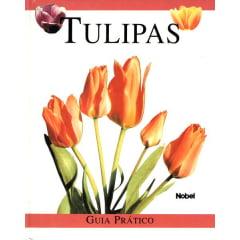 Livro - Tulipas - Guia Prático
