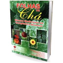 Livro - Folhas de Chá - Plantas Medicinais na Terapêutica Humana