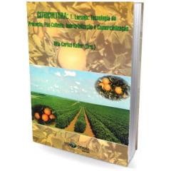 Livro - CITRICULTURA: 1. Laranja: Tecnologia de Produção, Pós-Colheita, Industrialização e Comercialização