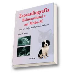 Livro Ecocardiografia Bidimensional e em Modo-M para o Clínico de Pequenos Animais