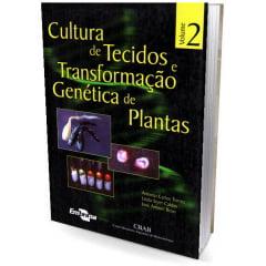 Livro - Cultura de Tecidos e Transformação Genética de Plantas Vol. 2