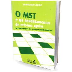 Livro O MST e os Assentamentos de Reforma Agrária: a construção de espaços sociais modelares