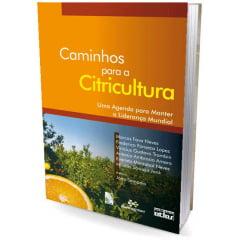 Livro CAMINHOS PARA A CITRICULTURA: Uma Agenda para Manter a Liderança Mundial