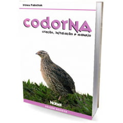 Livro - Codorna - Criacao, Instalacao  e Manejo, Ed.  Revista