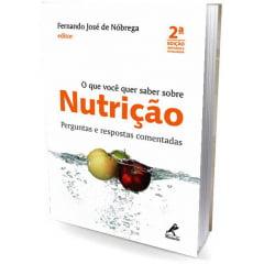 Livro O que você quer saber sobre Nutrição Perguntas e respostas comentadas