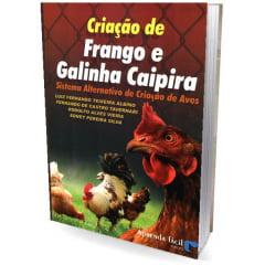 Livro - Criação de Frango e Galinha Caipira - Sistema alternativo de criação de aves
