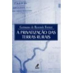 Livro - A Privatização Das Terras Rurais