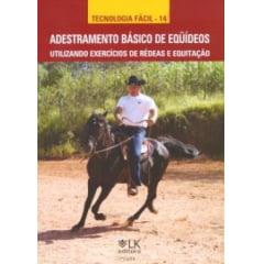Livro - Adestramento Básico de Eqüídeos - Utilizando Exercícios de Rédeas e Equitação