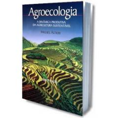 Livro Agroecologia - A Dinâmica Produtiva da Agricultura Sustentavel
