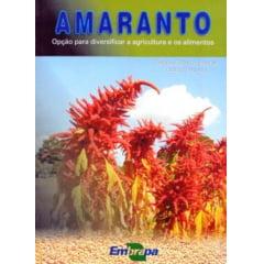 Livro - AMARANTO: Opção para Diversificar a Agricultura e os Alimentos