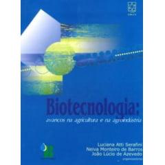 Livro Biotecnologia ? Avanços na Agricultura e na Agroindústria