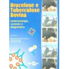 Livro - Brucelose e Tuberculose Bovina - Epidemiologia, Controle e Diagnóstico