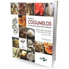 Livro - Produção de Cogumelos por Meio de Tecnologia Chinesa Modificada