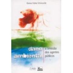 Livro - Dano Ambiental - A Omissão dos Agentes Públicos