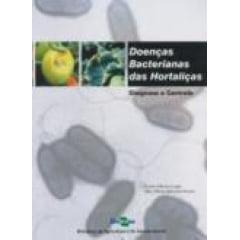 Livro Doenças Bacterianas das Hortaliças - Diagnose e Controle
