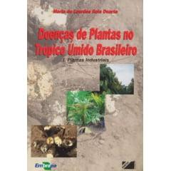 Livro - Doenças de Plantas no Trópico Úmido Brasileiro I - Plantas Industriais