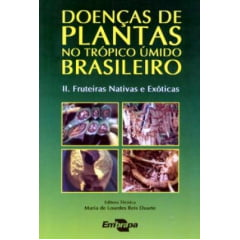 Livro - Doenças de Plantas no Trópico Úmido Brasileiro II - Fruteiras Nativas e Exóticas