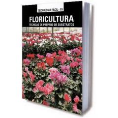 Livro - Floricultura: Técnicas de Preparo de Substratos
