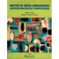 Livro - Insetos de Grãos Armazenados - Aspectos Biológicos