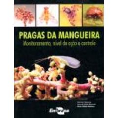 Livro - Pragas da Mangueira - Monitoramento, Nível de Ação e Controle