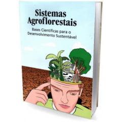 Livro Sistemas Agroflorestais - Bases Cintíficas para o Desenvolvimento Sustentável