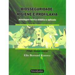 Biosseguridade, Higiene e Profilaxia - Uma abordagem teórica-didática e aplicada