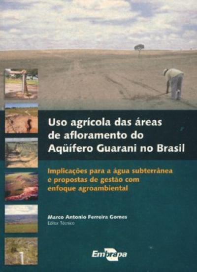 Livro Uso agrícola das áreas de afloramento do Aqüífero Guarani no Brasil