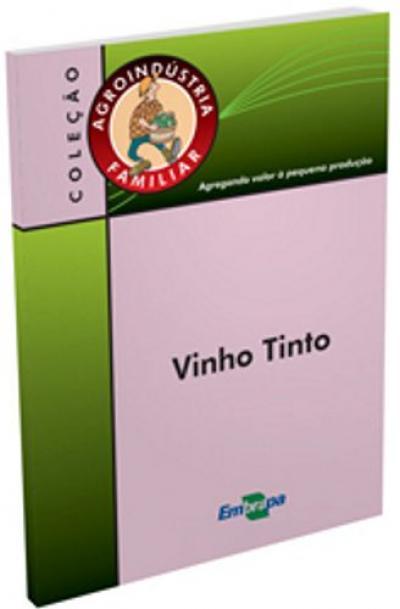 Livro - Vinho Tinto, Agroindústria Familiar