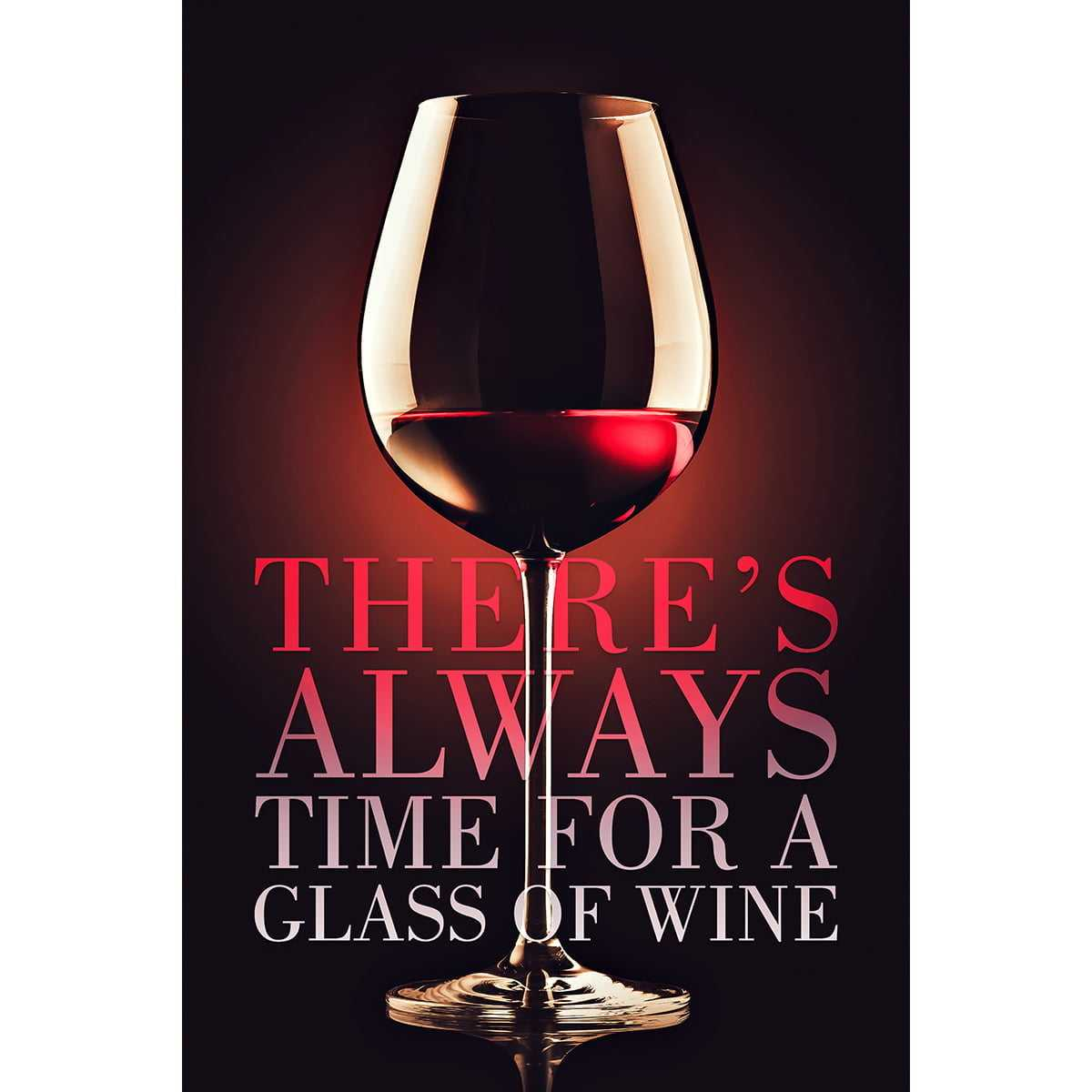 Quadro Vinho Frase There's Always Time for a Glass of Wine