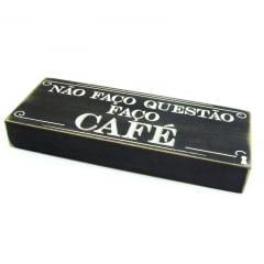 Quadro frase Faço café