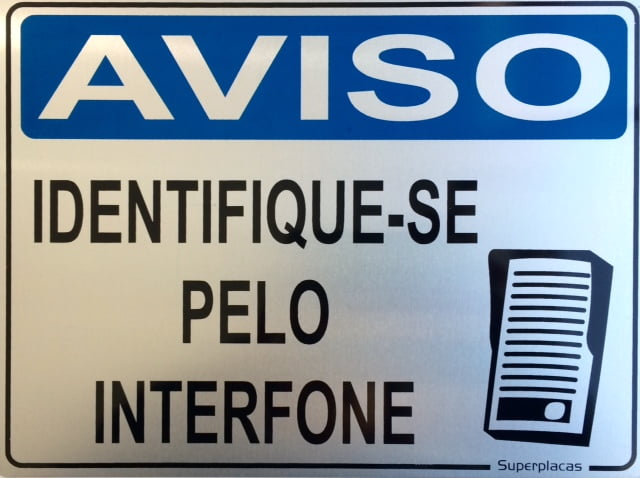 Placa Aviso: Identifique-se Pelo Interfone 18x23 Alumínio SuperPlacas