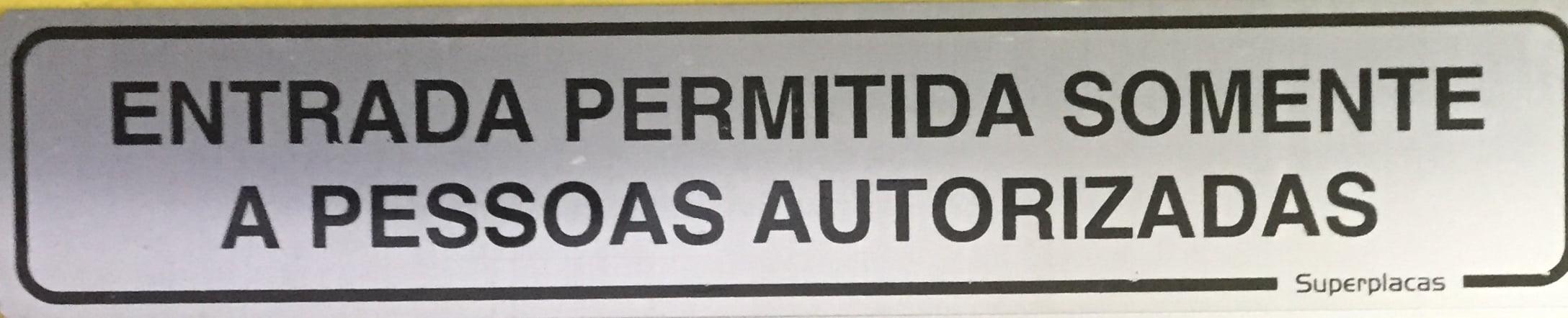 Placa Entrada Permitida Somente a Pessoas Autorizadas
