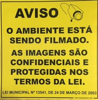 Placa Sinalização Aviso - O Ambiente Está Sendo Filmado As Imagens São Confidenciais e Protegidas Nos Termos Da Lei Municipal    Lei 13541 Ambiente Filmado
