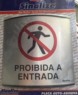 Placa Calandrada -Proibido Entrada - Marca: Sinalize Alumínio