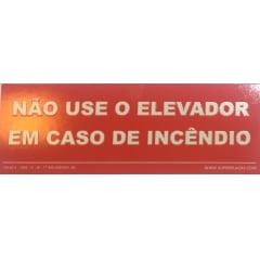 Placa Sinalização Não Use Elevador Em Caso de Incêndio - Fotoluminescente  NBR 13434-3