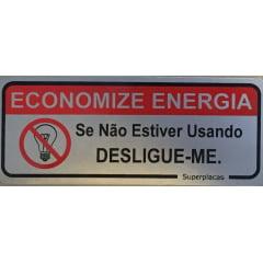 Placa Sinalização Economize Energia - Se Não Estiver Usando Desligue-me