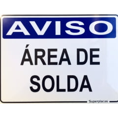 Placa Aviso: Área de Solda 15x20 Plástico SuperPlacas