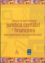 Manual de Administração Jurídica, Contábil e Financeira para Organizações Não-Governamentais